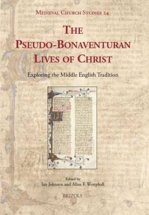The Pseudo-Bonaventuran Lives of Christ