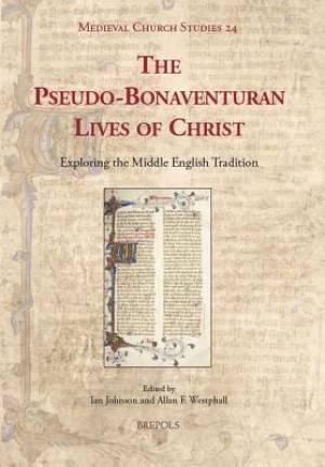 The Pseudo-Bonaventuran Lives of Christ