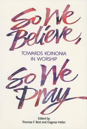 So We Believe, So We Pray