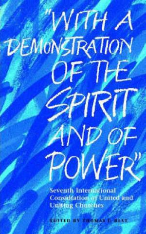 """With A Demonstration of the Spirit and of Power"""