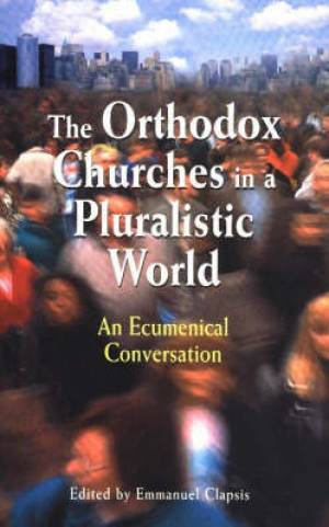 The Orthodox Churches in a Pluralistic World