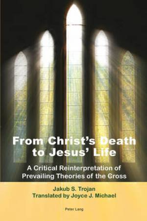 From Christ's Death to Jesus' Life