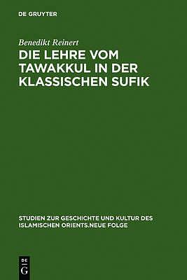 Die Lehre Vom Tawakkul in Der Klassischen Sufik