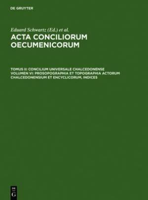 Prosopographia Et Topographia Actorum Chalcedonensium Et Encyclicorum, Indices
