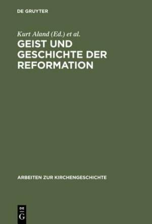 Geist Und Geschichte Der Reformation