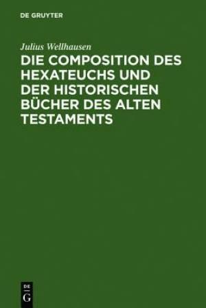 Composition Des Hexateuchs Und Der Historischen Bucher Des Alten Testaments