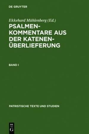 Psalmenkommentare Aus Der Katenenuberlieferung. Band I