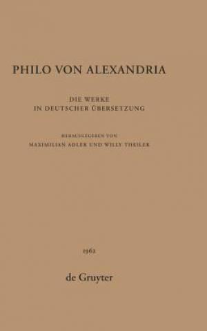 Die Philo Von Alexandria: Die Werke in Deutscher Ubersetzung. Band 2