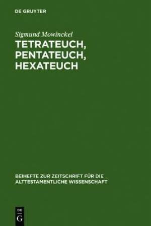 Tetrateuch, Pentateuch, Hexateuch