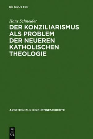 Der Konziliarismus ALS Problem Der Neueren Katholischen Theologie