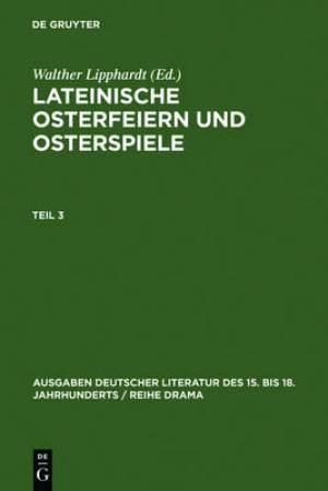 Lateinische Osterfeiern Und Osterspiele. Teil 3