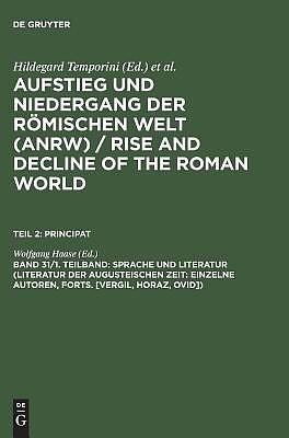 Sprache Und Literatur (Literatur Der Augusteischen Zeit: Einzelne Autoren, Forts. [Vergil, Horaz, Ovid])