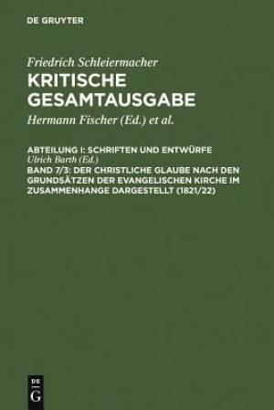 Christliche Glaube Nach Den Grundsatzen Der Evangelischen Kirche Im Zusammenhange Dargestellt (1821/22)