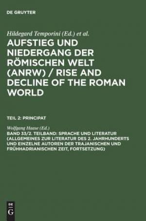 Sprache Und Literatur (Allgemeines Zur Literatur Des 2. Jahrhunderts Und Einzelne Autoren Der Trajanischen Und Fruhhadrianischen Zeit [Forts.])