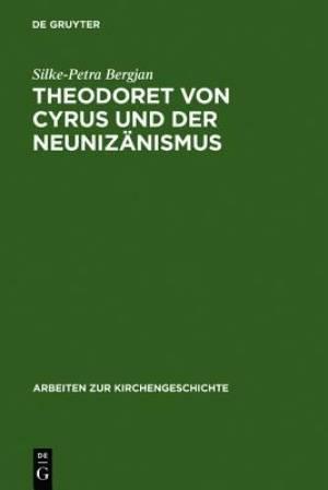 Theodoret Von Cyrus Und Der Neuniz Nismus