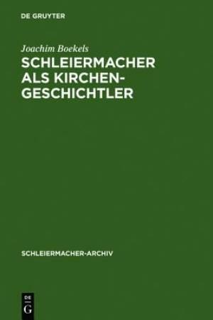 Schleiermacher ALS Kirchengeschichtler