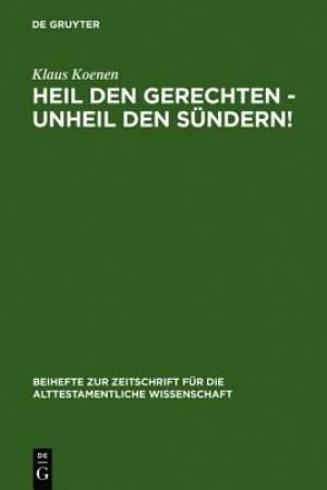 Heil Den Gerechten - Unheil Den Sundern!