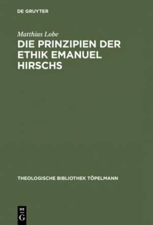 Prinzipien Der Ethik Emanuel Hirschs