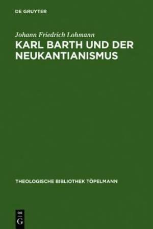 Karl Barth Und Der Neukantianismus