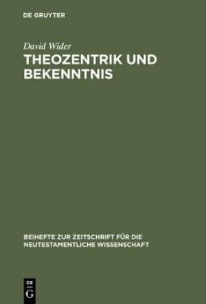 Theozentrik Und Bekenntnis