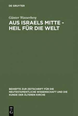 Aus Israels Mitte - Heil Fur Die Welt