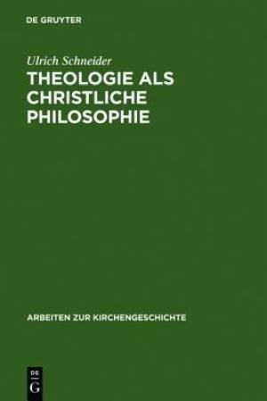 Theologie ALS Christliche Philosophie