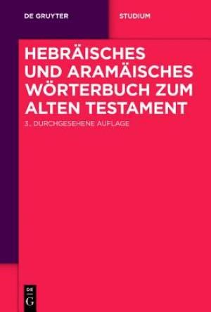 Hebraisches Und Aramaisches Worterbuch Zum Alten Testament