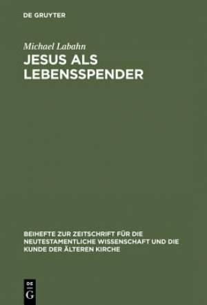 Jesus ALS Lebensspender