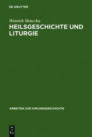 Heilsgeschichte Und Liturgie