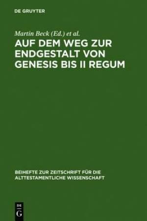 Auf Dem Weg Zur Endgestalt Von Genesis Bis II Regum