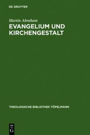 Evangelium Und Kirchengestalt