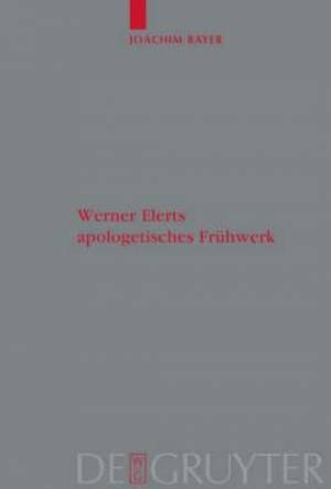 Werner Elerts Apologetisches Fruhwerk