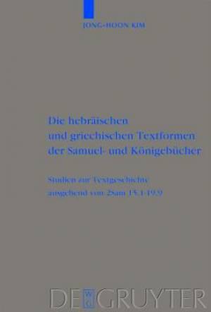 Die Hebraischen Und Griechischen Textformen Der Samuel- Und Konigebucher