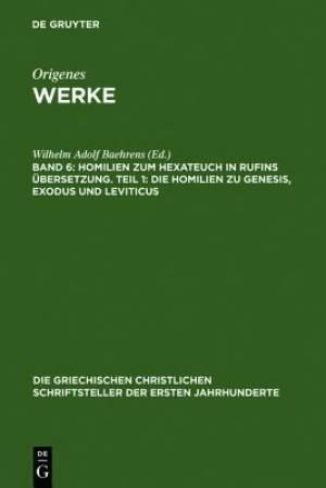 Homilien Zum Hexateuch in Rufins Ubersetzung. Teil 1