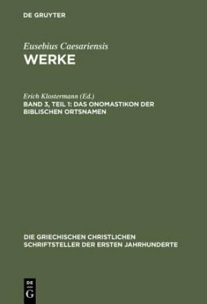 Werke, Band 3, Teil 1, Das Onomastikon Der Biblischen Ortsnamen