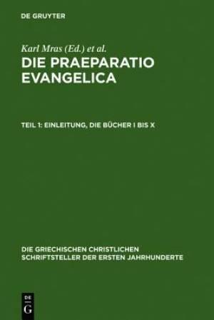 Die Praeparatio Evangelica. Teil 1