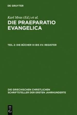 Die Praeparatio Evangelica. Teil 2