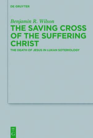 The Saving Cross of the Suffering Christ