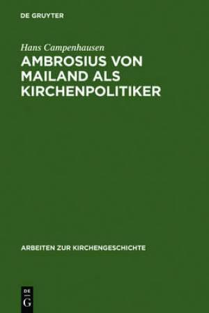 Ambrosius Von Mailand ALS Kirchenpolitiker