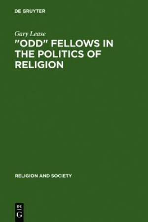 """Odd"" Fellows in the Politics of Religion"