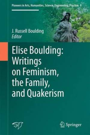 Elise Boulding: Writings on Feminism, the Family and Quakerism