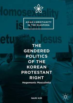 The Gendered Politics of the Korean Protestant Right