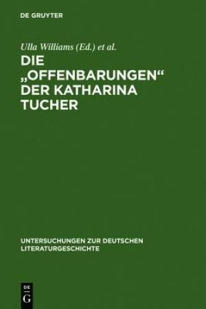 The Mystical Revelations of Katharina Tucher.