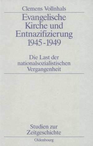 Evangelische Kirche Und Entnazifizierung 1945-1949