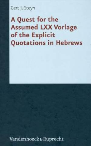 A Quest for the Assumed LXX Vorlage of the Explicit Quotations in Hebrews