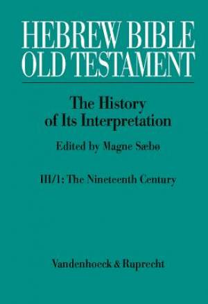 Hebrew Bible / Old Testament. the History of Its Interpretation