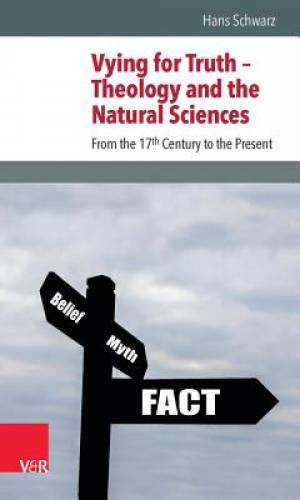 Vying for Truth - Theology and the Natural Sciences
