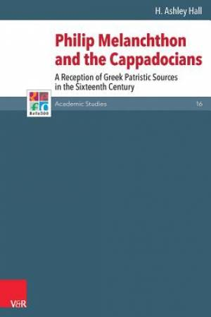 Philip Melanchthon and the Cappadocians
