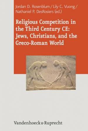 Religious Competition in the Third Century Ce