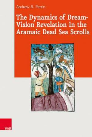 Dynamics Of Dream-Vision Revelation In The Aramaic Dead, The